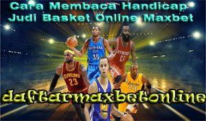 Cara Membaca Handicap Judi Basket Online Maxbet